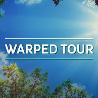 Warped Tour - various locations in US and Europe